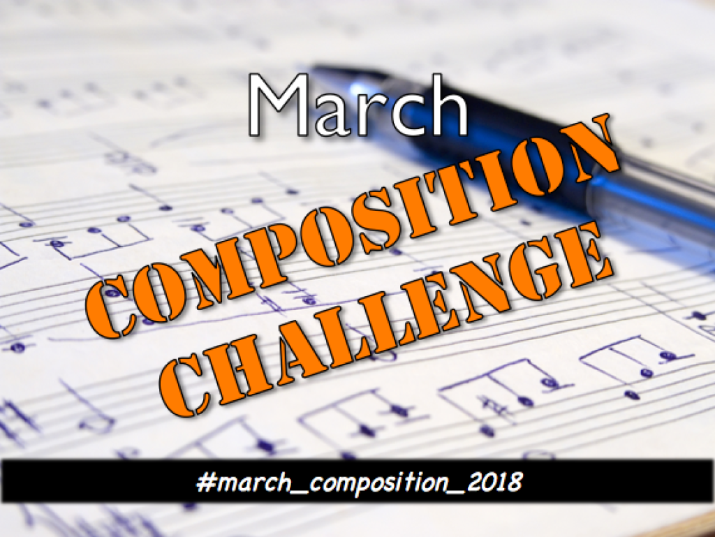 March Music Composition Challenge - School of Composition.com