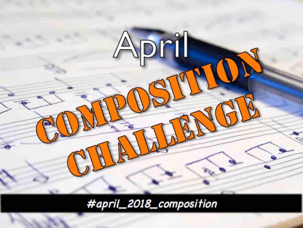 April music composition challenge - SchoolofComposition.com