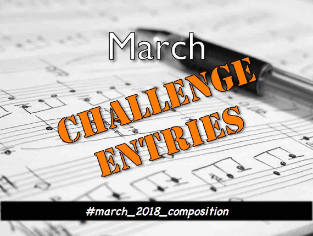 March 2018 Composition Challenge Entries - School of Composition