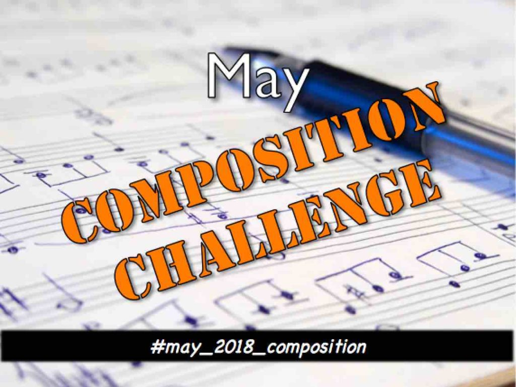 May Composition Challenge - how to write music