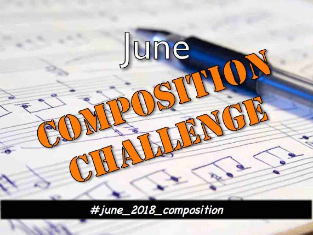 June Composition Challenge - School of Composition: write music you can be proud of
