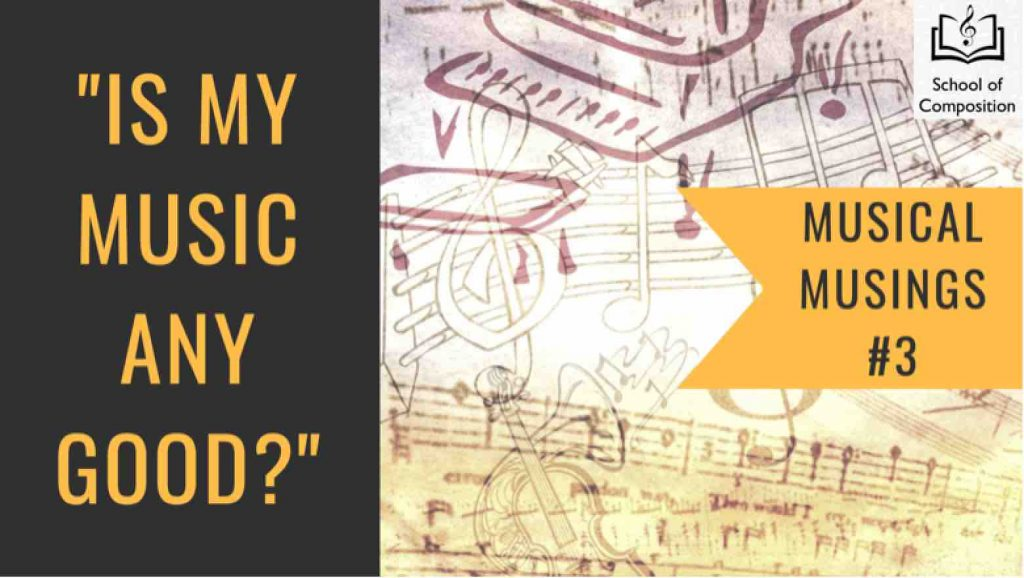 Musical musings #3 - Is my music any good
