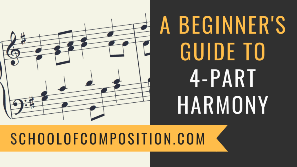 A Beginner's Guide to 4-Part Harmony: Notation, Ranges