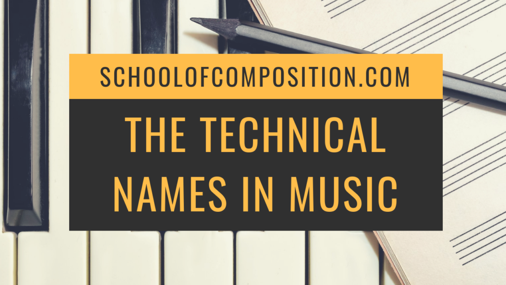 What are the Technical Names in Music?