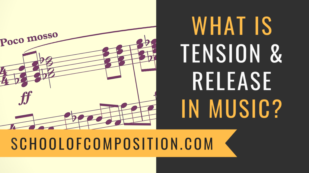What is Tension and Release in Music? School of Composition .com