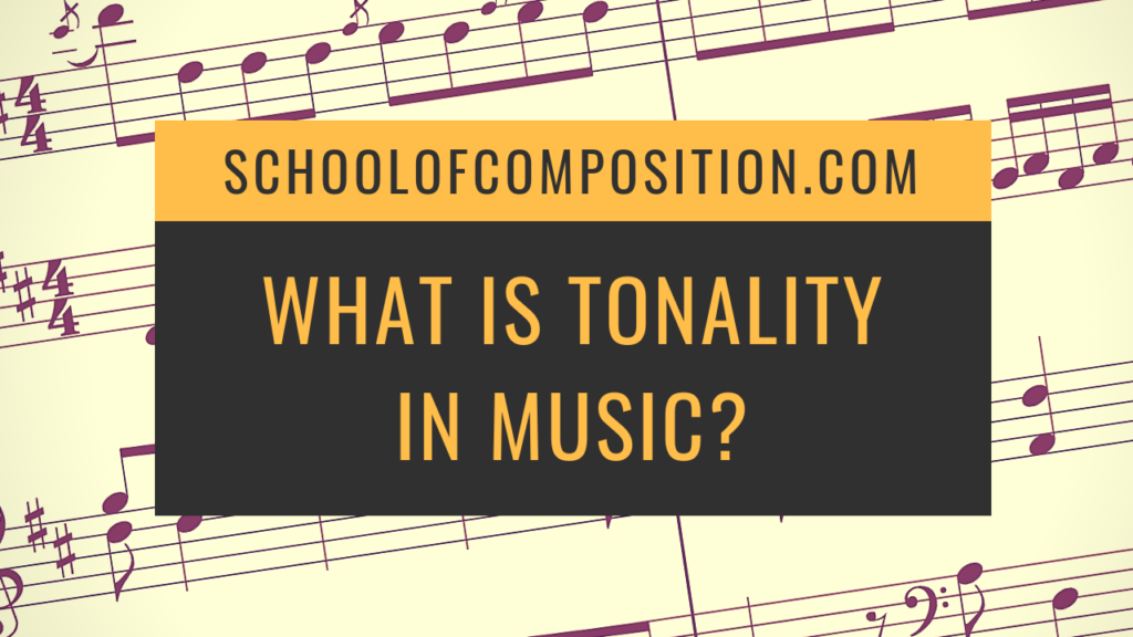 What is tonality in music (and why does it matter?)