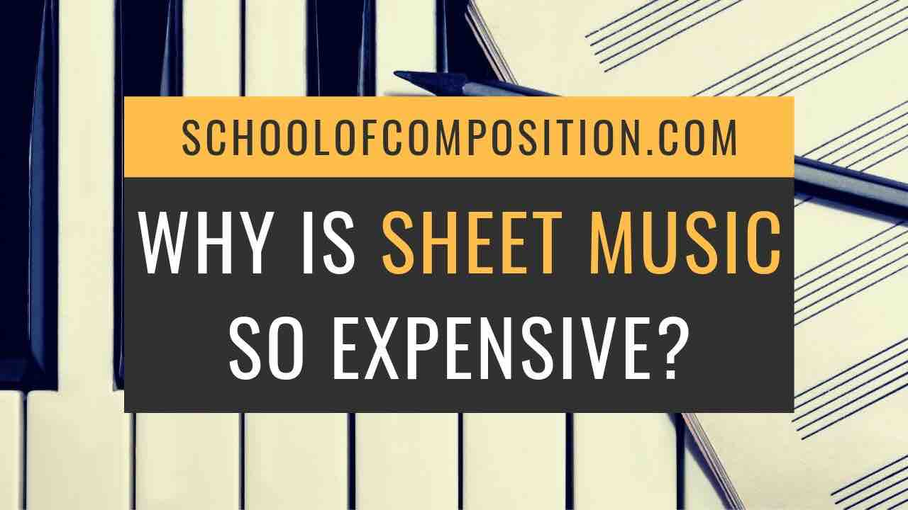 Why is Sheet Music So Expensive (Sometimes)? - SchoolofComposition.com