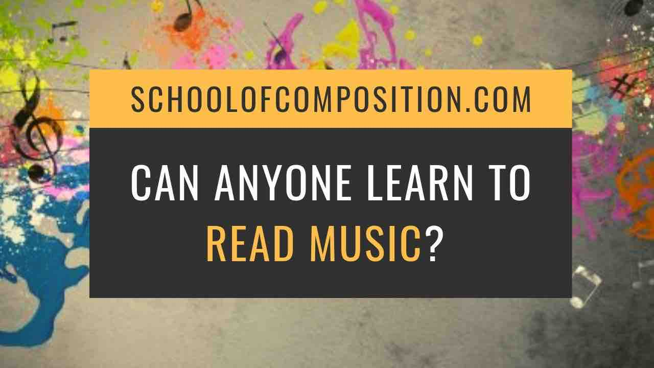 Can anyone learn to read music, or is it too hard?