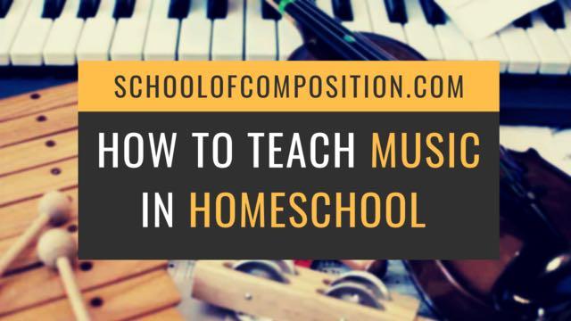 How to teach music in homeschool - SchoolofComposition